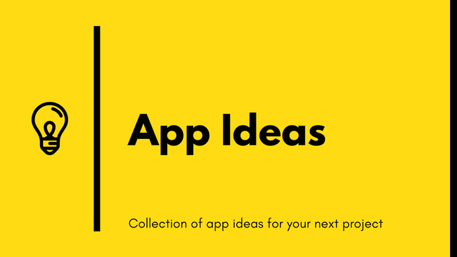 Here are some app ideas you can build to level up your coding skills