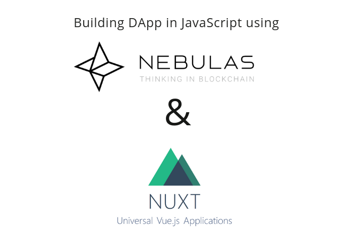 How to architect a DApp using Nuxt.js and Nebulas
