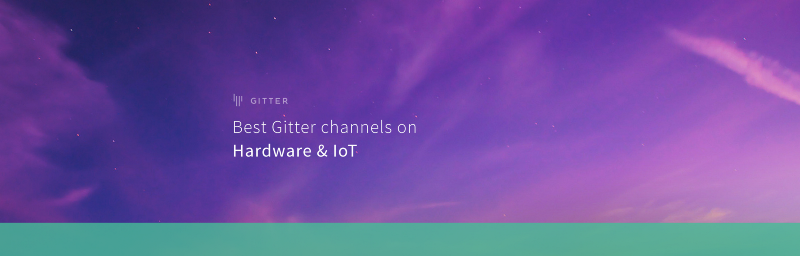 Best Gitter channels on: Hardware, IoT & Robotics