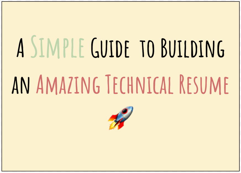 A simple guide to building an amazing technical résumé