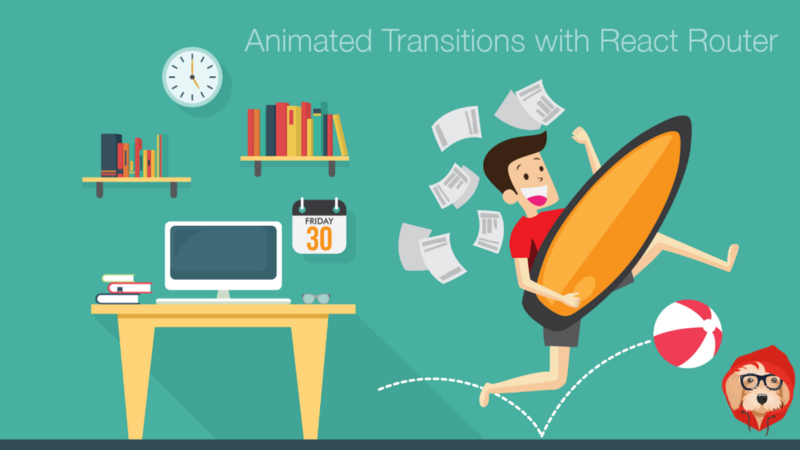 An introduction to animated transitions with React Router