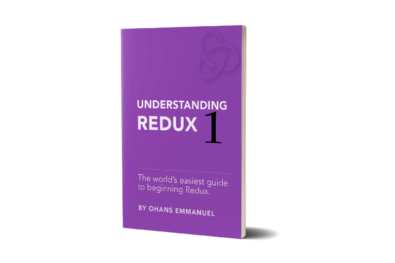Understanding Redux: The World's Easiest Guide to Beginning Redux