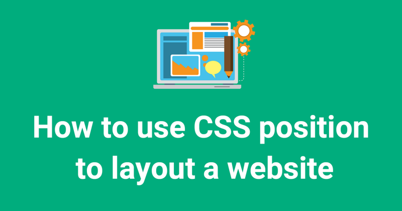 How To Use Css Position To Layout A Website With Example Code