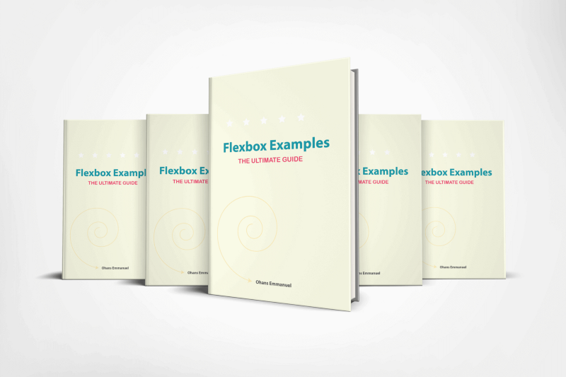 The Ultimate Guide to Flexbox — Learning Through Examples