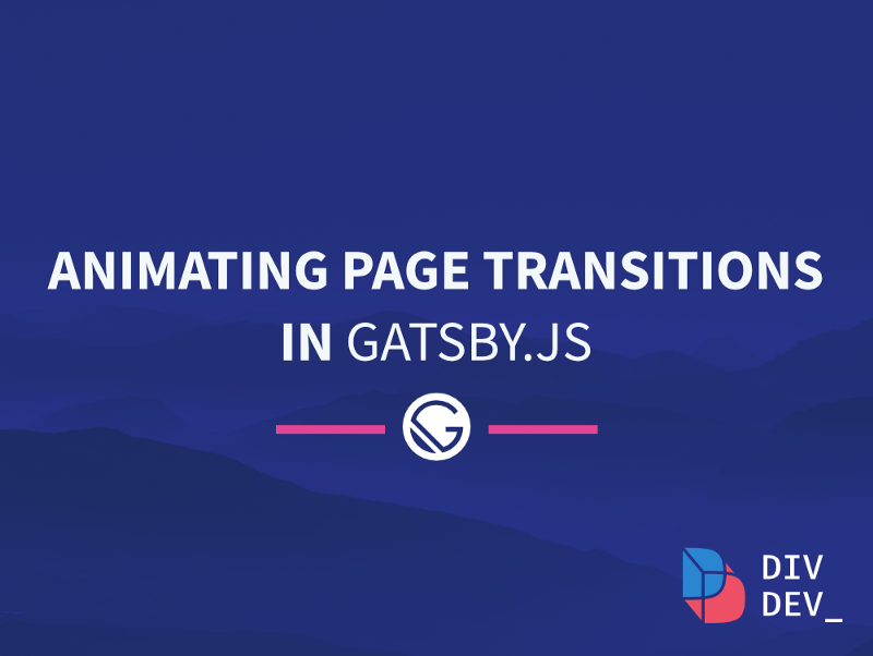 How to animate page transitions in Gatsby.js