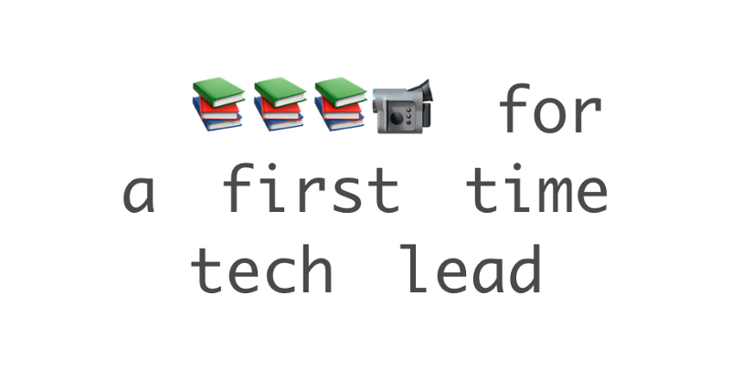 These books helped me navigate my first time being a tech lead