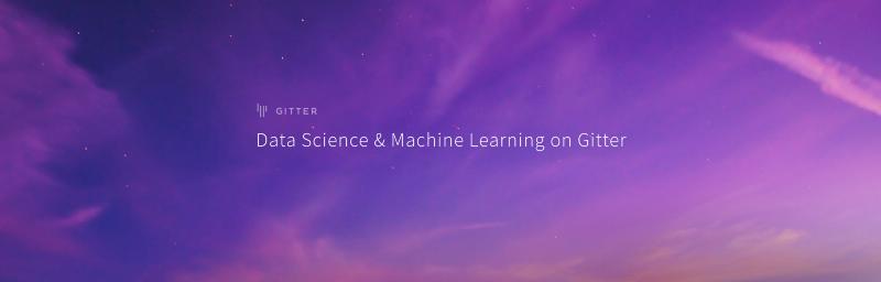 Best Gitter Channels for: Data Science & Machine Learning