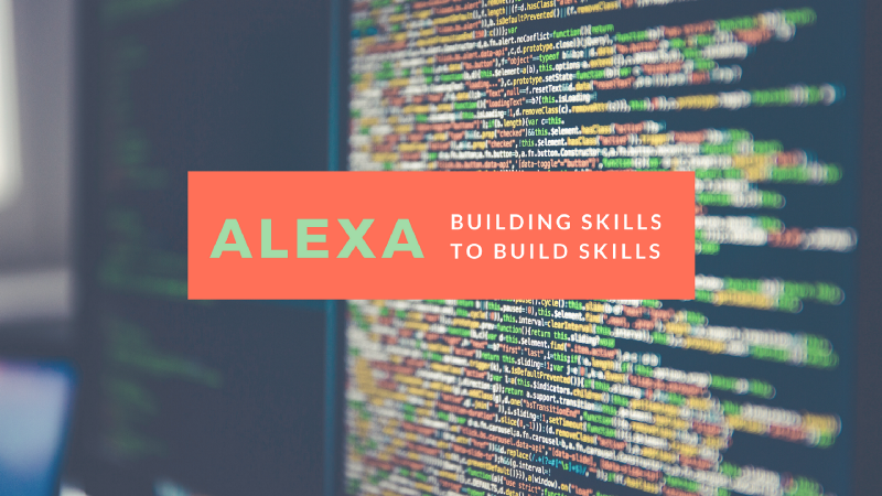 Why learning to code Alexa Skills is the gateway to a cloud computing job