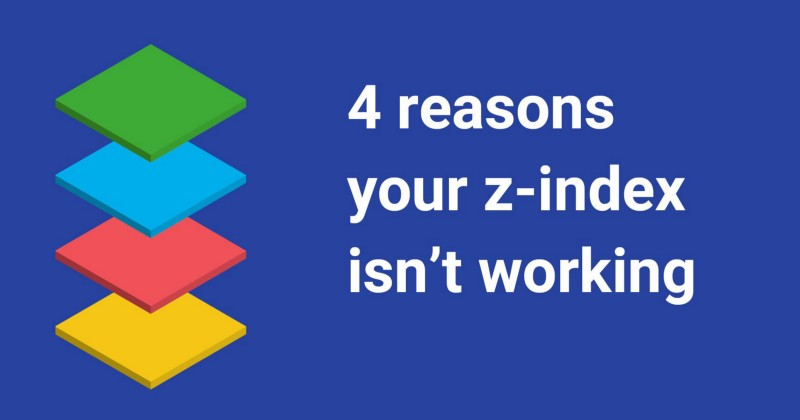 4 reasons your z-index isn't working (and how to fix it) — Coder Coder