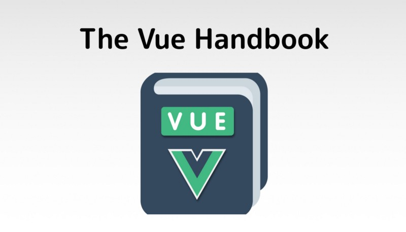 The Vue Handbook: a thorough introduction to Vue.js