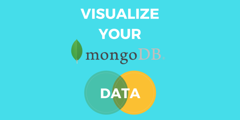 Powerful Tools for MongoDB data Visualization
