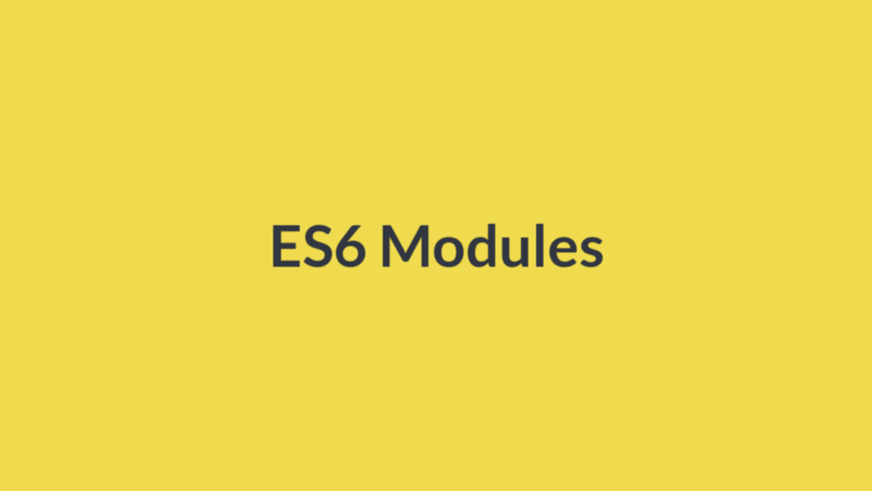 A Practical guide to ES6 modules