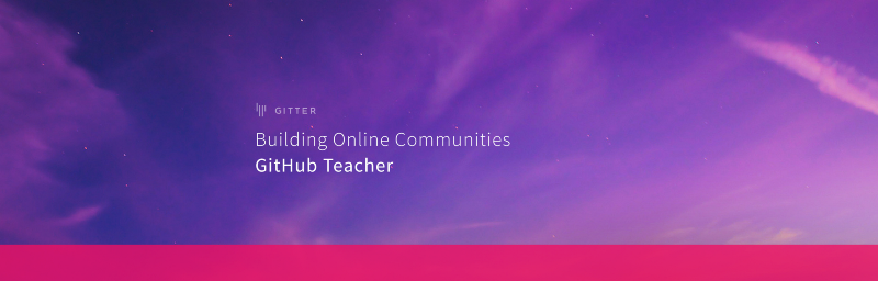 Building Online Communities: GitHub Teacher