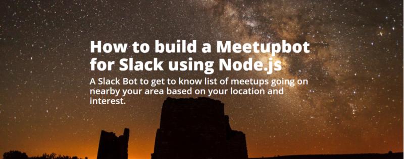How to build a Meetupbot for Slack using Node.js