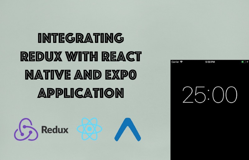How to integrate Redux into your application with React Native and Expo