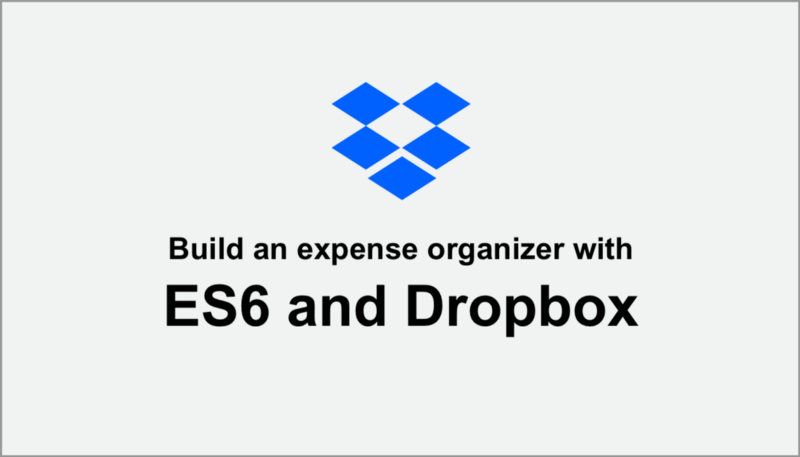 Free Course: Build an  expense organizer with ES6 and Dropbox