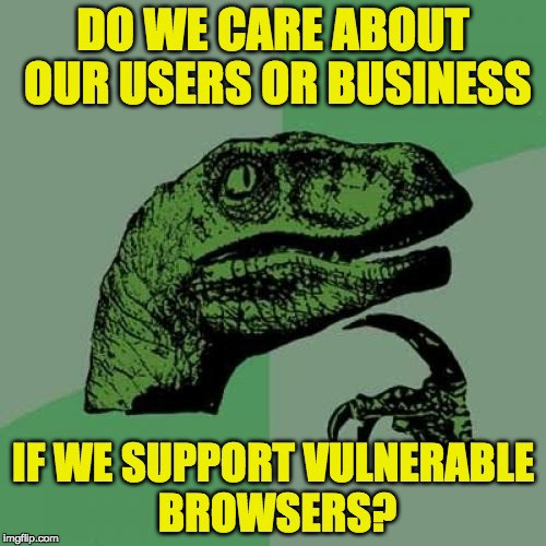 Why we should convince our users to update their browsers — it's a win-win.