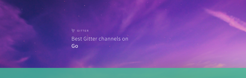 Best Gitter channels on: Go