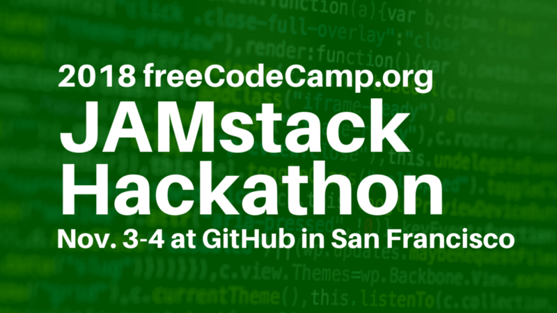 freeCodeCamp is hosting a free hackathon at GitHub in San Francisco (and an online hackathon, too)