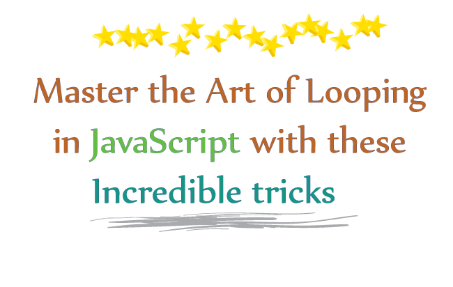 Master the art of looping in JavaScript with these incredible tricks