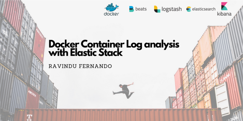 How to simplify Docker container log analysis with Elastic Stack